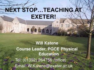 NEXT STOP…TEACHING AT EXETER!