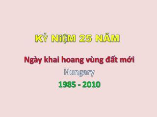 KỶ NiỆM 25 NĂM
