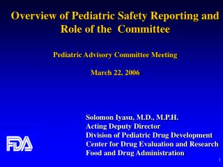 Overview of Pediatric Safety Reporting and Role of the  Committee   Pediatric Advisory Committee Meeting   March 22, 200