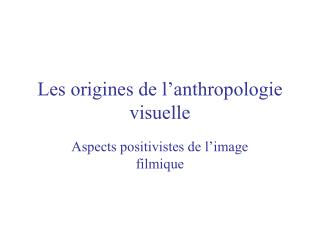 Les origines de l�anthropologie visuelle