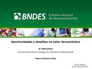 Oportunidades e desafios no setor farmacêutico 8º  ENIFarMed