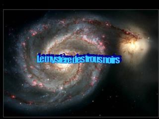 Le mystère des trous noirs