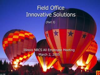Field Office  Innovative Solutions (Part 3)