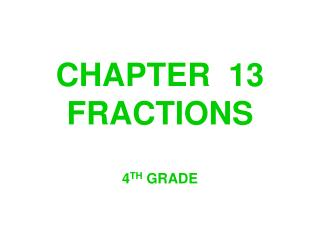 CHAPTER  13 FRACTIONS
