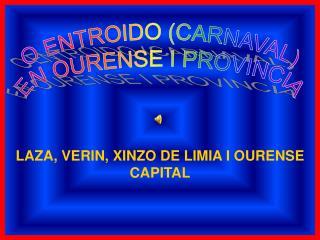 O ENTROIDO (CARNAVAL) EN OURENSE I PROVINCIA