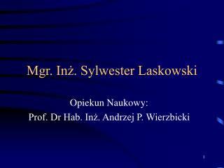Mgr. Inz. Sylwester Laskowski