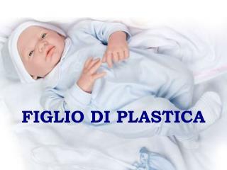 FIGLIO DI PLASTICA