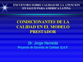 CALIDAD = CONTENIDOS Y PROCESOS DE LA ATENCION