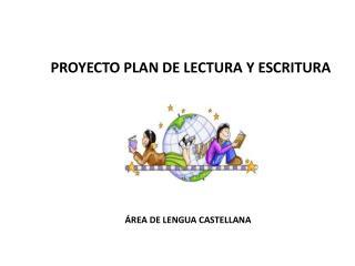 PROYECTO PLAN DE LECTURA Y ESCRITURA