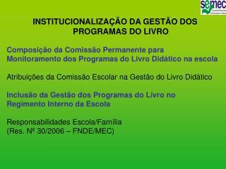 INSTITUCIONALIZAÇÃO DA GESTÃO DOS PROGRAMAS DO LIVRO Composição da Comissão Permanente para