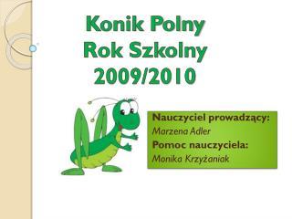 Nauczyciel prowadzący: Marzena Adler Pomoc nauczyciela:  Monika Krzyżaniak