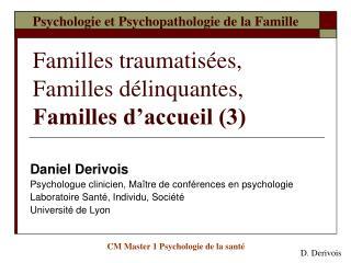 Psychologie et Psychopathologie de la Famille   Familles traumatis es, Familles d linquantes, Familles d accueil 3