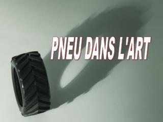 PNEU DANS L'ART