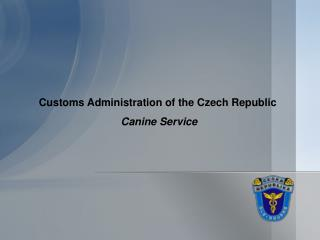 Customs Administration of the Czech Republic  Canine Service