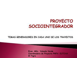 PROYECTO SOCIOINTEGRADOR TEMAS GENERADORES EN CADA UNO DE LOS TRAYECTOS