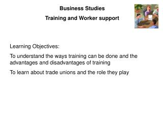 Business Studies                                   Training and Worker support
