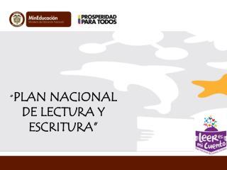 """"""" PLAN NACIONAL DE LECTURA Y ESCRITURA"""""""
