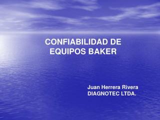 CONFIABILIDAD DE EQUIPOS BAKER