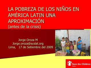 LA POBREZA DE LOS NIÑOS EN AMÉRICA LATIN UNA APROXIMACIÓN (antes de la crisis)