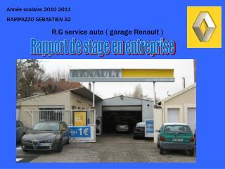 Année scolaire 2010 2011  RAMPAZZO SEBASTIEN 32 R.G service auto ( garage Renault )