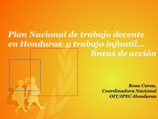 Rosa Corea, Coordinadora Nacional OIT/IPEC-Honduras