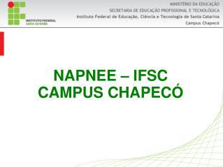 NAPNEE � IFSC CAMPUS CHAPEC�