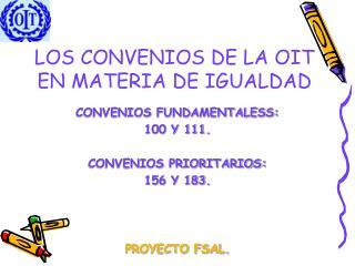 LOS CONVENIOS DE LA OIT EN MATERIA DE IGUALDAD