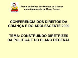 Frente de Defesa dos Direitos da Criança              e do Adolescente de Minas Gerais