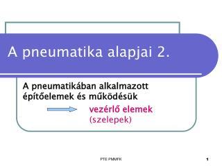 A pneumatika alapjai 2.