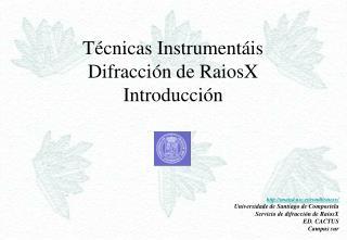 Técnicas Instrumentáis Difracción de RaiosX Introducción
