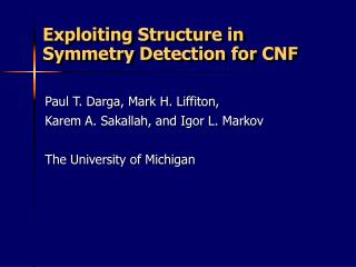 Exploiting Structure in Symmetry Detection for CNF