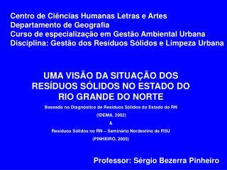 UMA VISÃO DA SITUAÇÃO DOS RESÍDUOS SÓLIDOS NO ESTADO DO RIO GRANDE DO NORTE