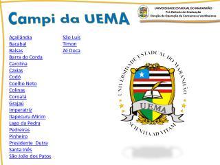 UNIVERSIDADE ESTADUAL DO MARANHÃO Pró-Reitoria de Graduação