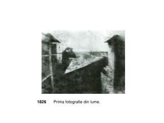 1826 Prima fotografie din lume.