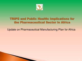 TRIPS and Public Health: Implications for the Pharmaceutical Sector in Africa