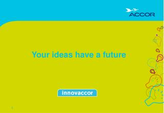 Your ideas have a future