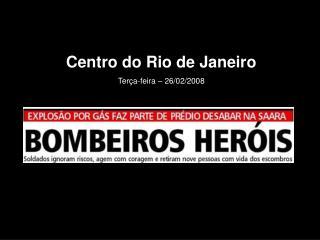 Centro do Rio de Janeiro Terça-feira – 26/02/2008