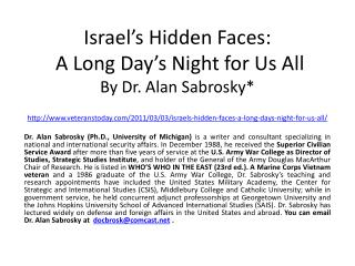 Israel's Hidden Faces:  A Long Day's Night for Us All By Dr. Alan Sabrosky*