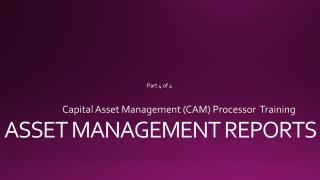 Capital Asset Management (CAM) Processor   Training