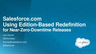 Salesforce Using Edition-Based Redefinition for Near-Zero-Downtime Releases