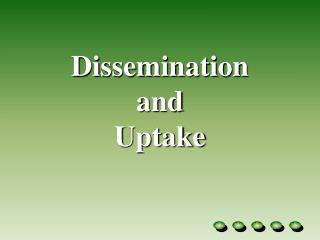 Dissemination  and Uptake