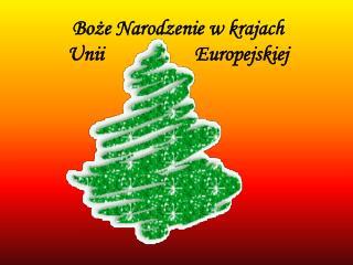 Boże Narodzenie w krajach               Unii                   Europejskiej