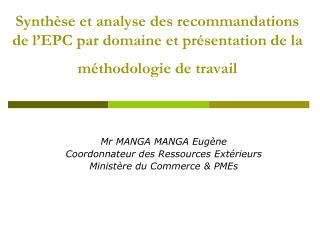 Mr MANGA MANGA Eugène  Coordonnateur des Ressources Extérieurs Ministère du Commerce & PMEs
