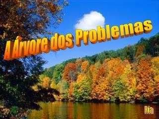 A Árvore dos Problemas