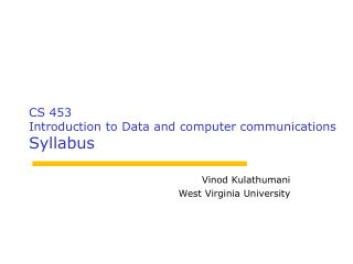 CS 453 Introduction to Data and computer communications Syllabus