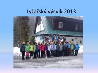 Lyžařský výcvik 2013
