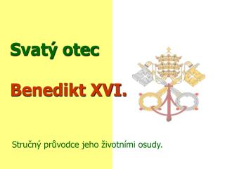 Svatý otec Benedikt XVI.