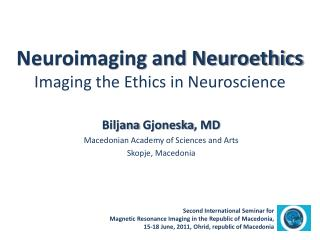 Neuroimaging and Neuroethics  Imaging the Ethics in Neuroscience