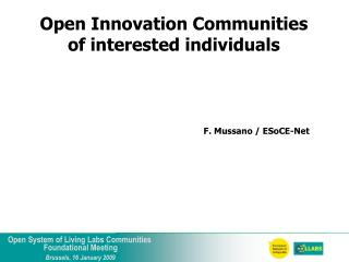 Open Innovation Communities  of interested individuals
