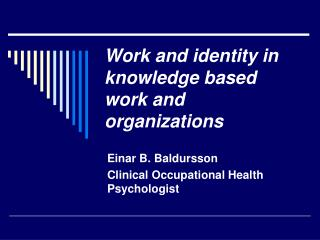 Work and identity in knowledge based work and organizations